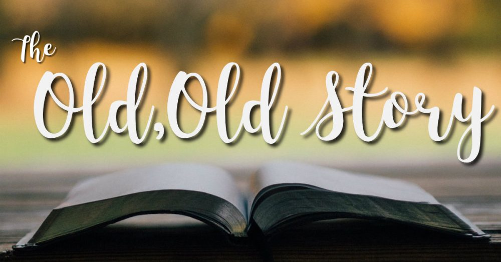 The Old, Old Story: Hymn of Christ