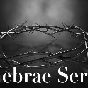 Tenebrae Service – Good Friday 2018