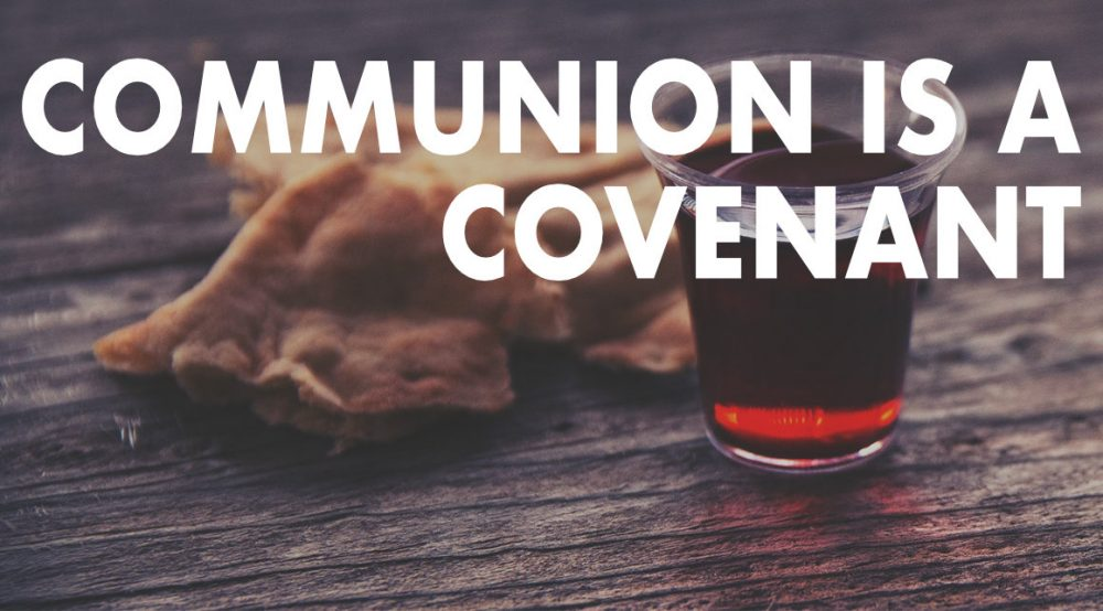 Communion is a Covenant