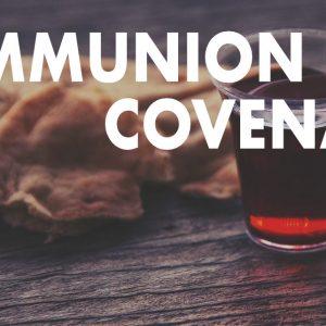 Communion is a Covenant
