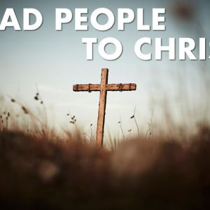 Lead People to Christ