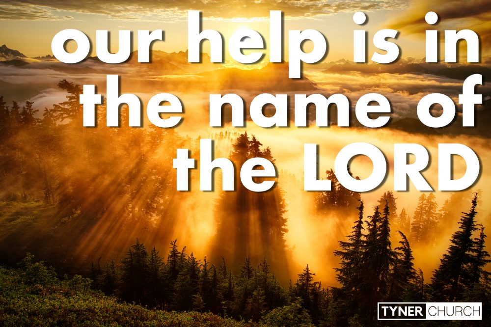 Our Help Is In the Name of the Lord