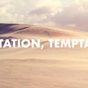 Temptation, Temptation