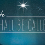 He Shall Be Called – Wonderful Counselor
